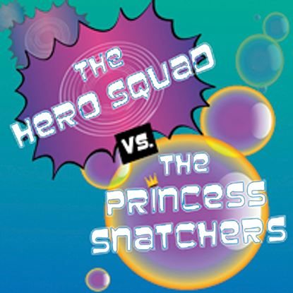 Picture of Hero Squad V Princess Snatcher cover art.