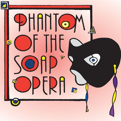 Picture of Phantom...Soap Opera - Musical cover art.