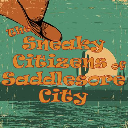 Picture of Sneaky Citizens Of Saddlesore cover art.