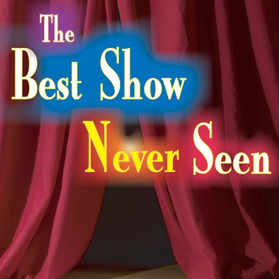 Picture of Best Show Never Seen cover art.