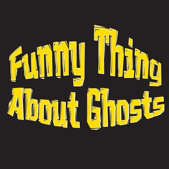 Picture of Funny Thing About Ghosts cover art.