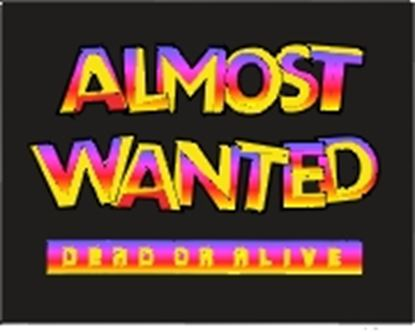 Picture of Almost Wanted: Dead Or Alive cover art.
