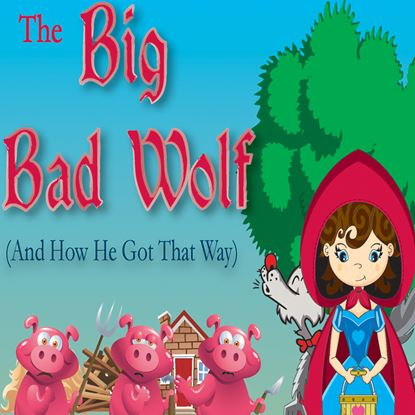Picture of Big Bad Wolf (And How He ... cover art.