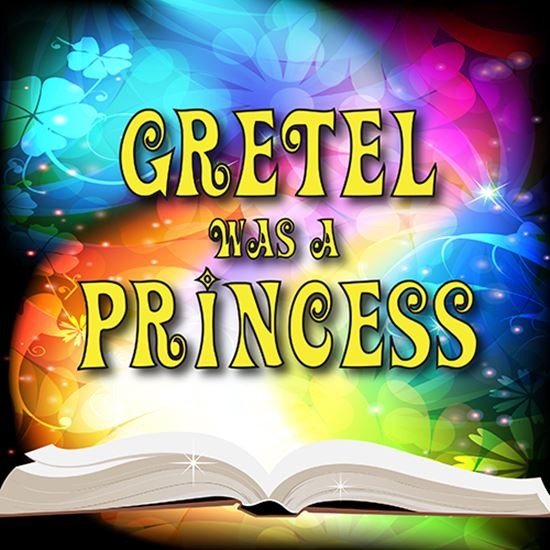 Picture of Gretel Was A Princess cover art.