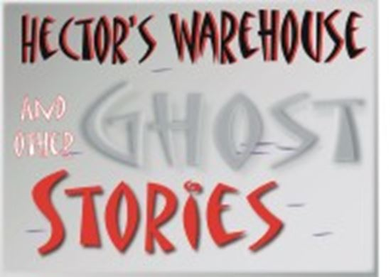 Picture of Hector's Warehouse & Other Gho cover art.