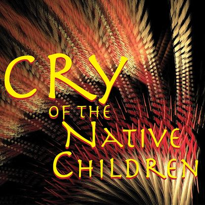 Picture of Cry Of The Native Children cover art.