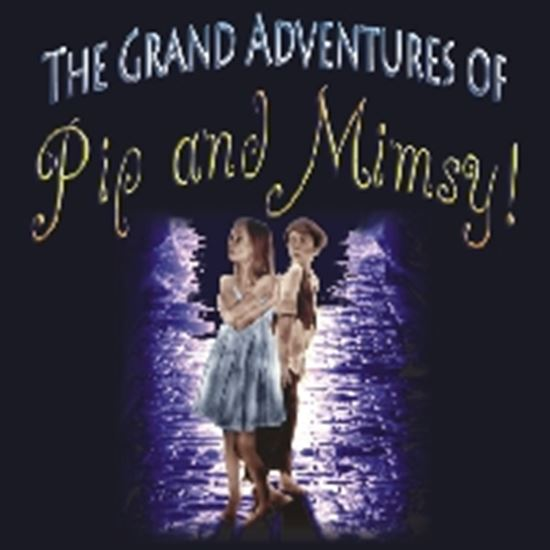 Picture of Grand Adventures-Pip & Mimsy! cover art.
