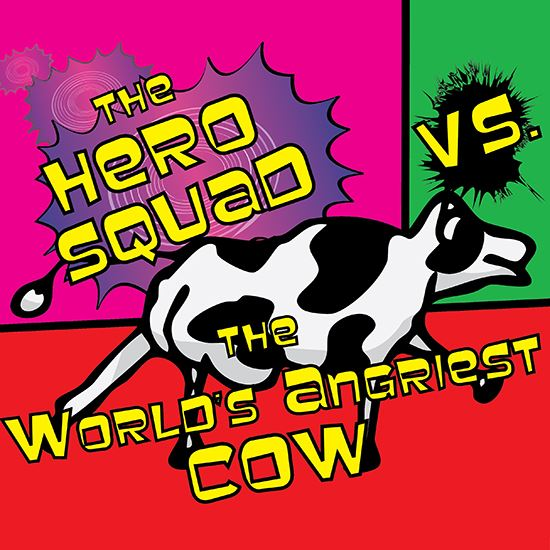 Picture of Hero Squad V. ... Angriest Cow cover art.