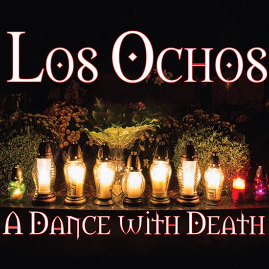 Picture of Los Ochos, A Dance With Death cover art.