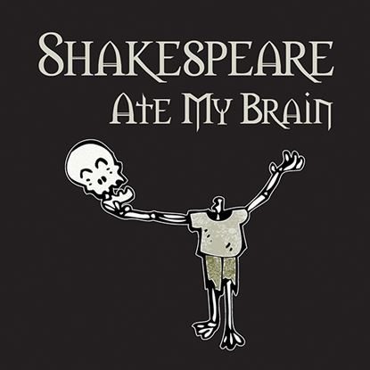 Picture of Shakespeare Ate My Brain cover art.