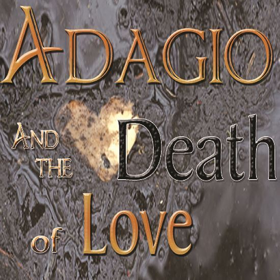 Picture of Adagio and the Death of Love (Full Length)