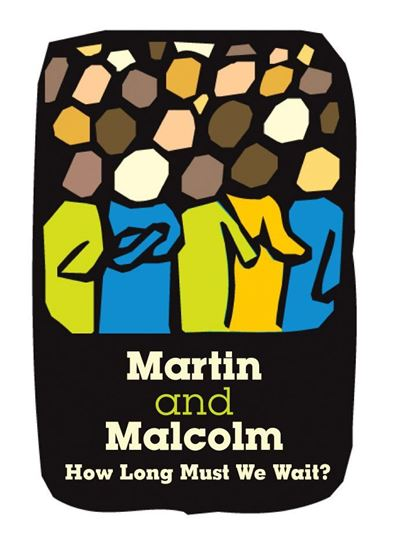 Martin and Malcolm: How Long Must We Wait