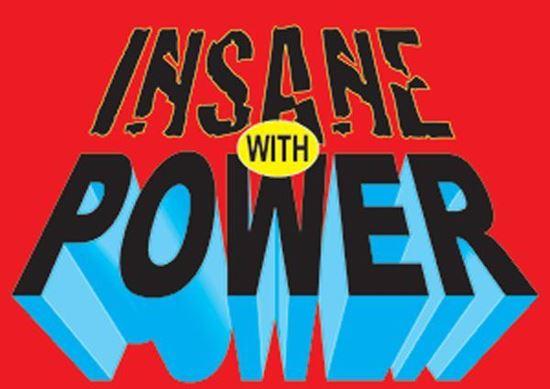 insane-with-power