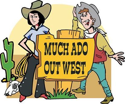 much-ado-out-west