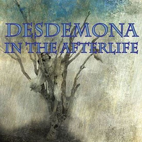 desdemona-in-the-afterlife