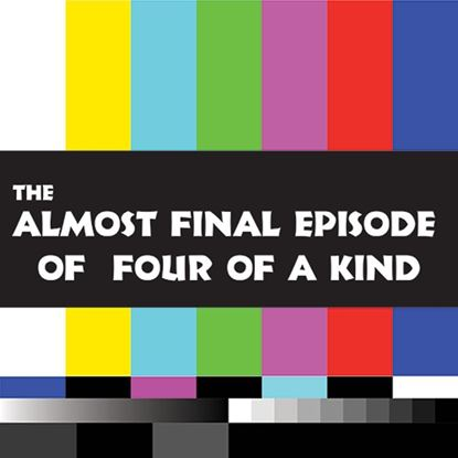 the-almost-final-episode-of-four-of-a-kind